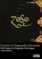 Couverture du livre « Contes et l2gendes du rock ; Neil Young, Led Zeppelin, Mick Jagger et les autres » de Jean Mareska aux éditions Camion Blanc