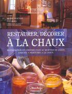 Couverture du livre « Restaurer, decorer a la chaux » de Michel Beauvais aux éditions Flammarion