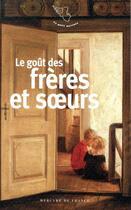 Couverture du livre « Le goût des frères et des soeurs » de Collectif aux éditions Mercure De France