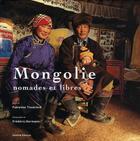 Couverture du livre « Mongolie ; nomades et libres » de Fabienne Tisserand aux éditions Dakota