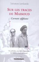 Couverture du livre « Sur les traces de massoud ; carnets afghans » de Salvatore Lombardo aux éditions Transbordeurs