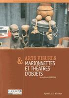 Couverture du livre « Arts visuels & marionnettes et théâtres d'objets » de Anne-Marie Queruel aux éditions Crdp De Caen