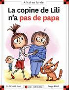 Couverture du livre « La copine de Lili n'a pas de papa » de Serge Bloch et Dominique De Saint-Mars aux éditions Calligram