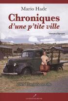 Couverture du livre « Chroniques d'une p'tite ville v 01 1946 l'arrivee en ville » de Mario Hade aux éditions Les Editeurs Reunis