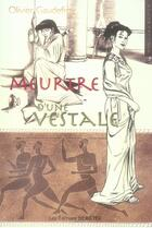 Couverture du livre « Meurtre d'une vestale » de Olivier Gaudefroy aux éditions Demeter
