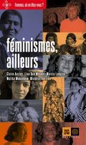 Couverture du livre « Féminismes, ailleurs » de Lina Ben Mhenni et Malika Mokeddem et Claire Auzias et Marcia Langton et Michele Therrien aux éditions Indigene