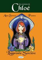 Couverture du livre « Les aventures de Chloé t.1 ; Chloé l'apprentie sorcière » de Aline Sarreau et Pandore aux éditions A Contresens
