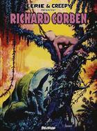 Couverture du livre « Eerie et Creepy présentent Richard Corben t.1 » de Richard Corben aux éditions Editions Delirium
