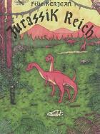 Couverture du livre « Jurassik reich » de Felix Kerjean aux éditions Super Loto