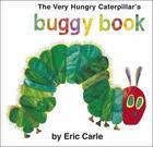 Couverture du livre « The very hungry caterpillar's buggy book » de Eric Carle aux éditions Children Pbs