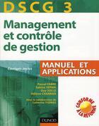 Couverture du livre « Management et contrôle de gestion DSCG 3 ; manuel et application » de Dominique Fabre et Solle et Zepari aux éditions Dunod