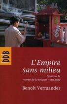 Couverture du livre « L'empire sans milieu ; essai sur la