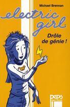 Couverture du livre « Electric girl ; drôle de génie » de Michael Brennan aux éditions Albin Michel