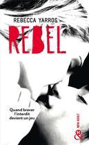 Couverture du livre « Rebel » de Rebecca Yarros aux éditions Harlequin