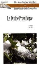 Couverture du livre « La divine providence (18e édition) » de Jean-Baptiste Saint-Jure et Saint Claude De La Colombiere aux éditions Du Paraclet