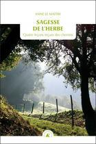 Couverture du livre « Sagesse de l'herbe ; quatre leçons reçues des chemins » de Le Maitre Anne aux éditions Transboreal