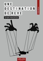 Couverture du livre « Une destination de rêve » de Sham Makdessi aux éditions Neowood Editions