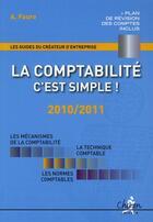 Couverture du livre « La comptabilité, c'est simple ! (édition 2010-2011) » de A Faure aux éditions Chiron