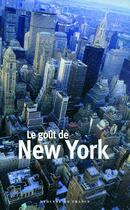 Couverture du livre « Le goût de New York » de Collectif aux éditions Mercure De France