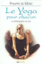 Couverture du livre « Yoga Pour Chacun - Depassement De Soi » de Philippe De Meric aux éditions Grancher