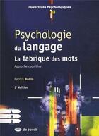 Couverture du livre « Psychologie du langage ; approche cognitive de la production verbale des mots (2e édition) » de Patrick Bonin aux éditions De Boeck Superieur
