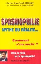 Couverture du livre « Spasmophilie ; Mythe Ou Realite » de Jean-Claude Houdret aux éditions Presses De Valmy