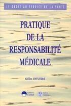 Couverture du livre « Pratique de la responsabilité médicale » de Devers aux éditions Eska