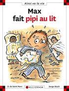 Couverture du livre « Max fait pipi au lit » de Serge Bloch et Dominique De Saint-Mars aux éditions Calligram