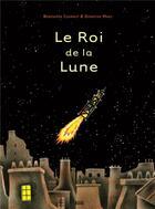 Couverture du livre « Le roi de la Lune » de Berengere Cournut et Donatien Mary aux éditions 2024