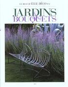 Couverture du livre « Le Best Of Elle Deco N.2 ; Jardins Et Bouquets » de Jean Demachy aux éditions Filipacchi