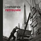 Couverture du livre « Rouen ; la cathédrale retrouvée ; 1940-1956 » de Georges Lanfry aux éditions Point De Vues