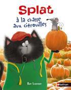 Couverture du livre « Splat à la chasse aux citrouilles » de Rob Scotton aux éditions Nathan