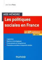 Couverture du livre « Aide-mémoire ; les politiques sociales en France ; en 27 notions (4e édition) » de Jean-David Peroz aux éditions Dunod