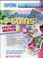 Couverture du livre « Techniques de soins en fiches mémos ; diplôme d'Etat aide-soignant » de Collectif aux éditions Foucher