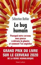 Couverture du livre « Le bug humain » de Sebastien Bohler aux éditions Robert Laffont