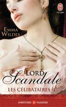 Couverture du livre « Les célibataires t.1 ; lord scandale » de Emma Wildes aux éditions J'ai Lu