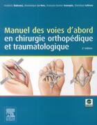 Couverture du livre « Manuel des voies d'abord en chirurgie orthopédique et traumatologique » de Frederic Dubrana et Dominique Le Nen aux éditions Elsevier-masson