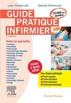 Couverture du livre « Guide pratique infirmier (6e édition) » de Leon Perlemuter et Gabriel Perlemuter aux éditions Elsevier-masson