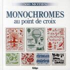Couverture du livre « Monochromes au point de croix » de Roquemont Brigi aux éditions Edigo