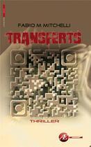 Couverture du livre « Transferts » de Fabio M. Mitchelli aux éditions Ex Aequo