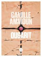 Couverture du livre « Ougarit » de Camille Ammoun aux éditions Inculte