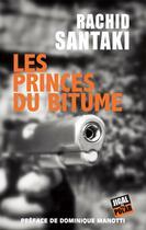 Couverture du livre « Les princes du bitume » de Rachid Santaki aux éditions Jigal