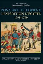Couverture du livre « Bonaparte et l'orient ; l'expédition d'Egypte 1789-1799 » de Jacques-Olivier Boudon aux éditions Spm Lettrage