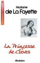 Couverture du livre « La princesse de cclèves » de Madame De La Fayette aux éditions Ultraletters Publishing