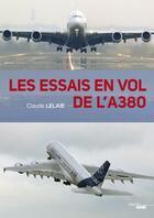Couverture du livre « Les Essais En Vol De L'A380 -Broche- » de Claude Lelaie aux éditions Cherche Midi