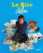 Couverture du livre « Le rire de Cabu » de Cabu aux éditions Michel Lafon