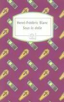 Couverture du livre « Sous la dalle » de Henri-Frederic Blanc aux éditions Motifs
