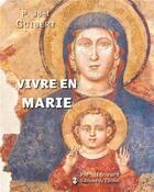 Couverture du livre « Vivre en marie » de Joel Guibert aux éditions Carmel