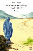Couverture du livre « L'homme d'Amekessou » de Jean Clauzel aux éditions Ibis Press
