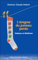 Couverture du livre « L'énigme du jumeau perdu ; cadeaux et résilience » de Claude Imbert aux éditions Visualisation Holistique